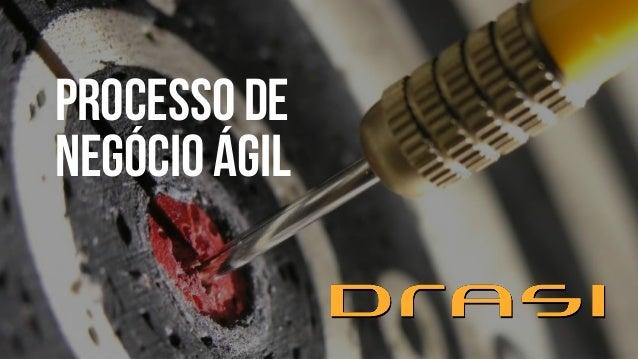 PROCESSO DE NEGÓCIO ÁGIL