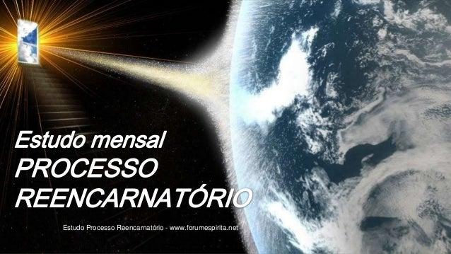Estudo Processo Reencarnatório - www.forumespirita.net