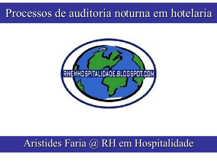 Processos de auditoria noturna em hotelaria Aristides Faria @ RH em Hospitalidade