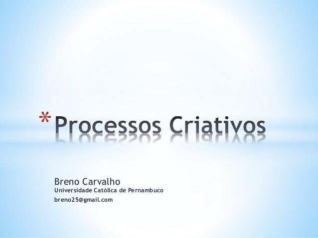 Breno Carvalho Universidade Católica de Pernambuco breno25@gmail.com *