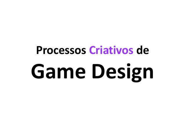 Processos Criativos de Game Design