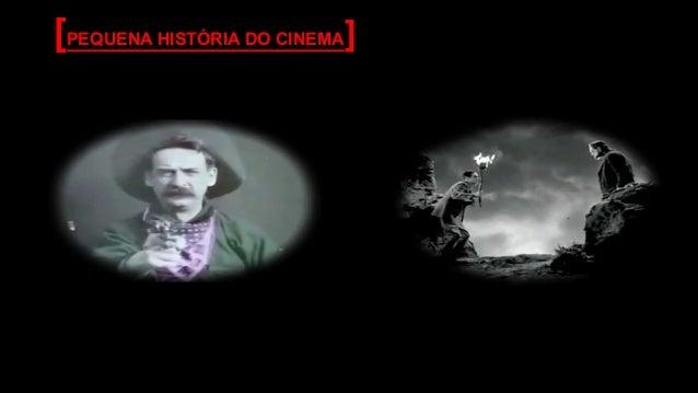 [PEQUENA HISTÓRIA DO CINEMA]