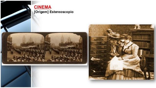 CINEMA [Origem] Estereoscopio
