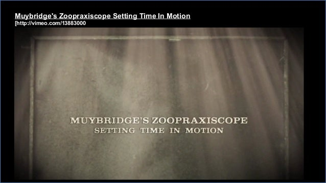 Muybridge's Zoopraxiscope Setting Time In Motion [http://vimeo.com/13883000]