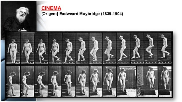 CINEMA [Origem] Eadweard Muybridge (1839-1904)