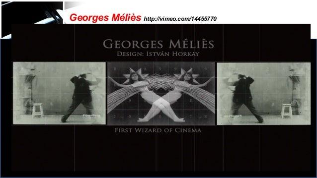 Georges Méliès http://vimeo.com/14455770