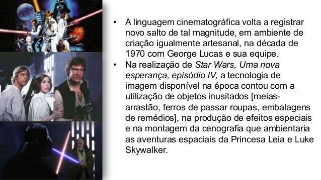 • A linguagem cinematográfica volta a registrar novo salto de tal magnitude, em ambiente de criação igualmente artesanal,...