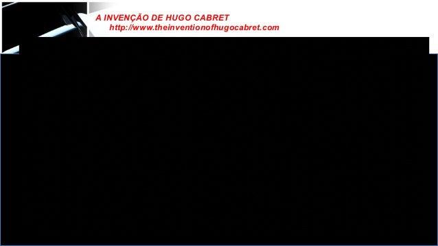A INVENÇÃO DE HUGO CABRET http://www.theinventionofhugocabret.com