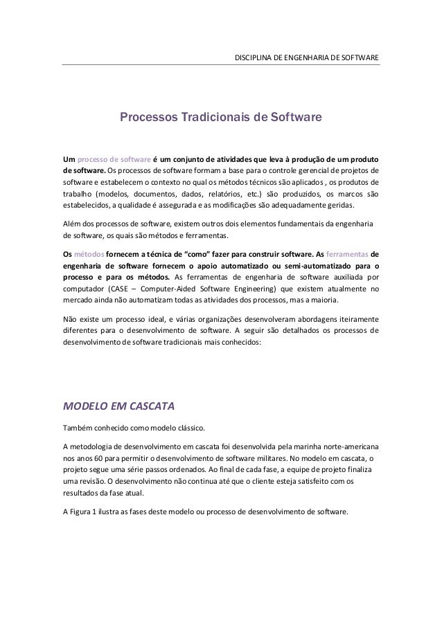 DISCIPLINA DE ENGENHARIA DE SOFTWARE                Processos Tradicionais de SoftwareUm processo de software é um conjunt...