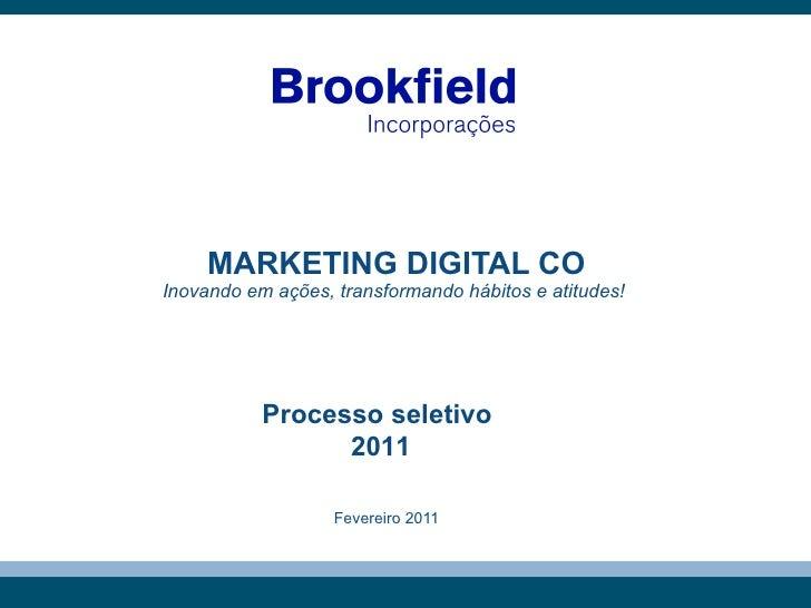 MARKETING DIGITAL CO Inovando em ações, transformando hábitos e atitudes!  <ul><li>Fevereiro 2011 </li></ul>Processo selet...