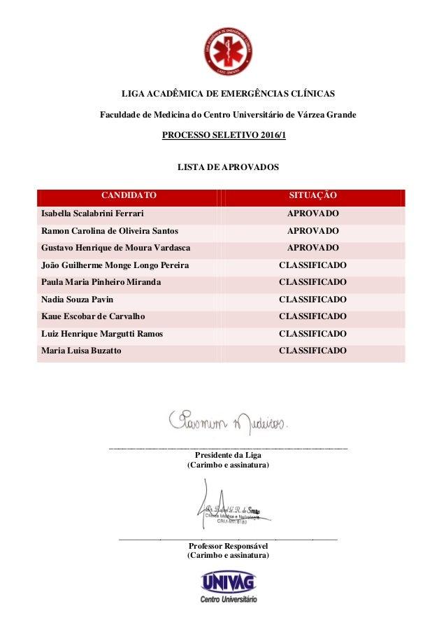 LIGA ACADÊMICA DE EMERGÊNCIAS CLÍNICAS Faculdade de Medicina do Centro Universitário de Várzea Grande PROCESSO SELETIVO 20...