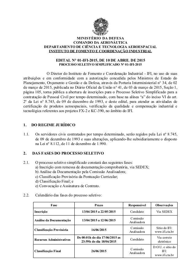 MINISTÉRIO DA DEFESA COMANDO DA AERONÁUTICA DEPARTAMENTO DE CIÊNCIA E TECNOLOGIA AEROESPACIAL INSTITUTO DE FOMENTO E COORD...