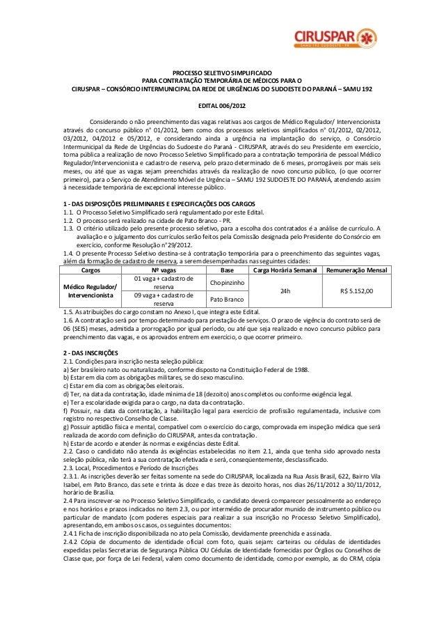PROCESSO SELETIVO SIMPLIFICADO                        PARA CONTRATAÇÃO TEMPORÁRIA DE MÉDICOS PARA O   CIRUSPAR – CONSÓRCIO...