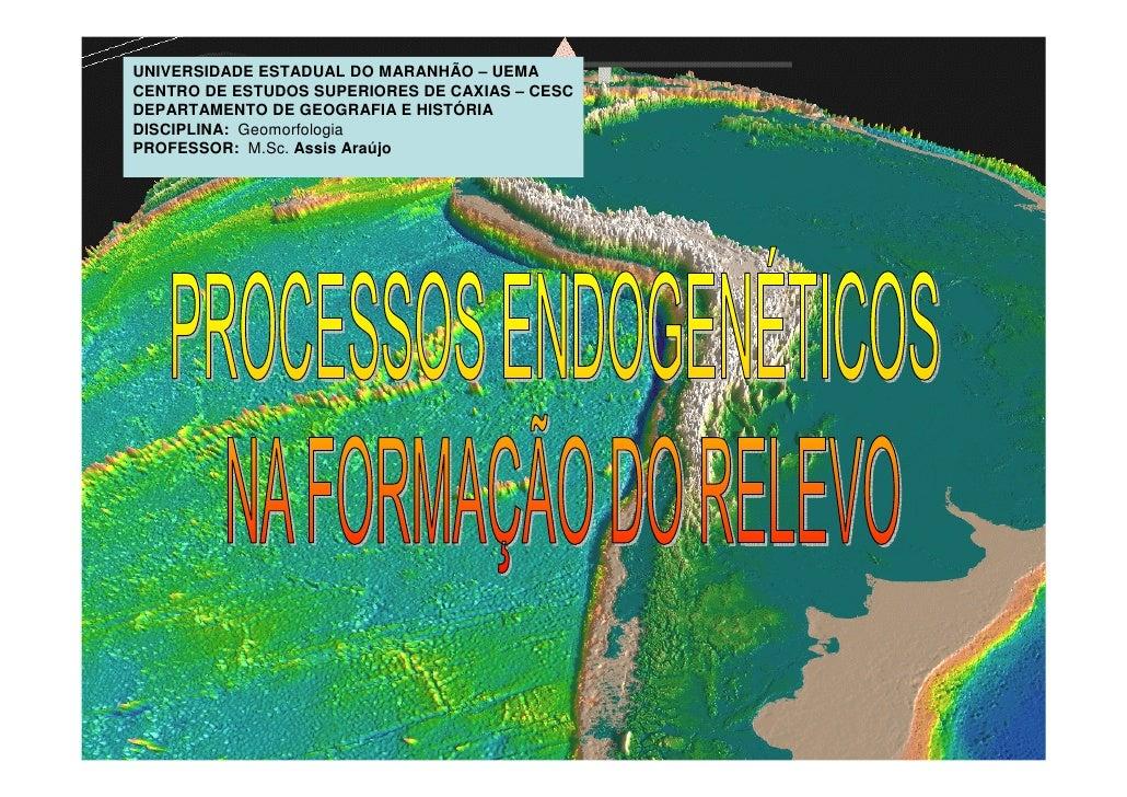 UNIVERSIDADE ESTADUAL DO MARANHÃO – UEMA CENTRO DE ESTUDOS SUPERIORES DE CAXIAS – CESC DEPARTAMENTO DE GEOGRAFIA E HISTÓRI...