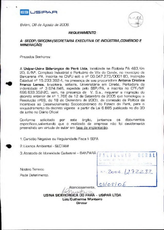 Belém, 08 de Agosto de 2006. REQUERIMENTO À: SECOP/SEICOM-(SECRETARIA EXECUTIVA DE INDÚSTRIA, COMÉRCIO E MINERAÇÃOJ Prezad...