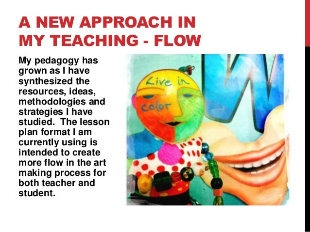 a philosophical approach to teaching producing Innovative methods of teaching  many teachers and students that the conventional lecture approach in classroom is of  solution to producing graduates who are.