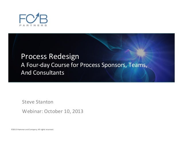 ©2013	   Hammer	   and	   Company.	   All	   rights	   reserved.	    Steve	   Stanton	    Webinar:	   October	   10,	   20...