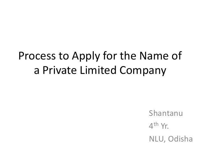 Process to Apply for the Name of   a Private Limited Company                         Shantanu                         4th ...