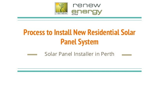 Process to Install New Residential Solar Panel System Solar Panel Installer in Perth