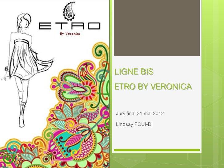 LIGNE BISETRO BY VERONICAJury final 31 mai 2012Lindsay POUI-DI