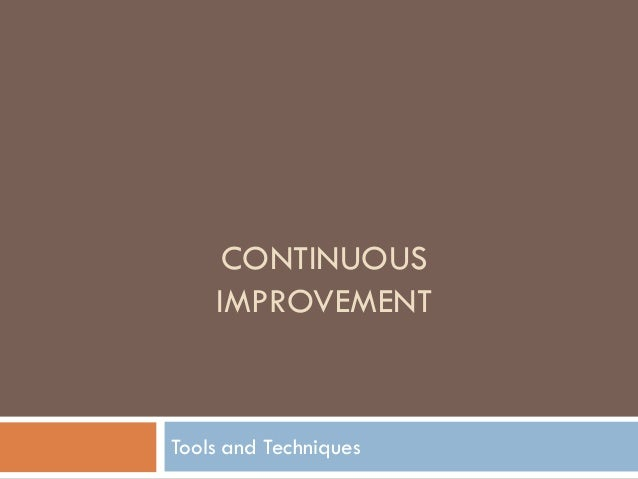 CONTINUOUSIMPROVEMENTTools and Techniques