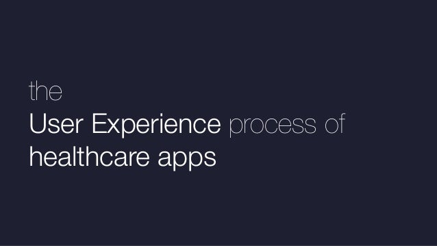 the User Experience process of healthcare apps