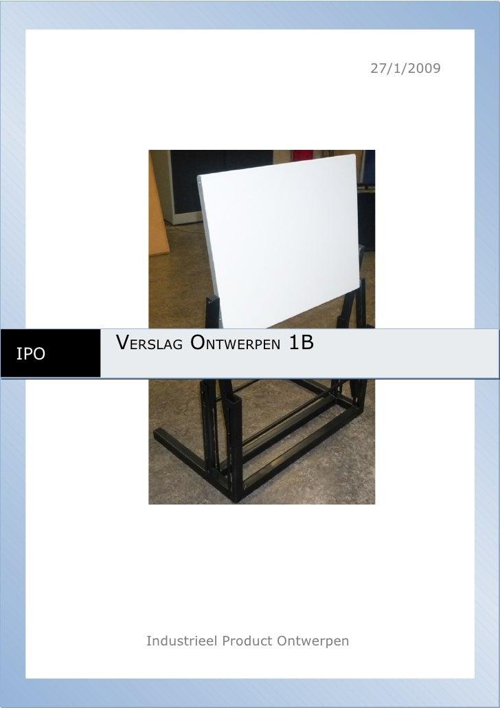 27/1/2009           VERSLAG ONTWERPEN 1B IPO              Industrieel Product Ontwerpen