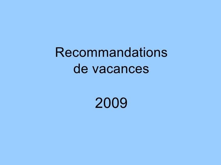 Recommandations de vacances 2009