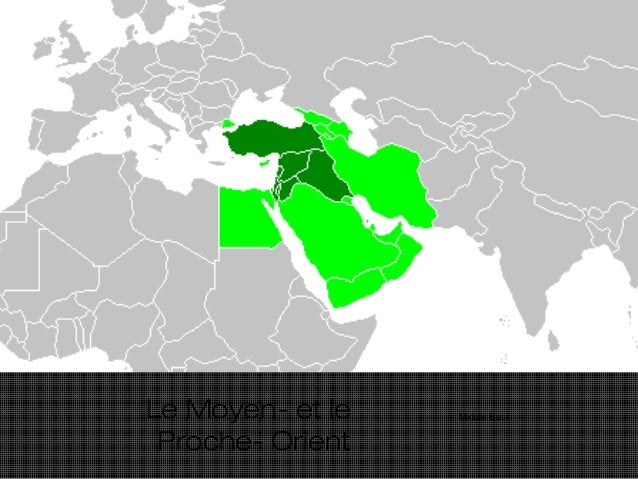 Le Moyen- et le Proche- Orient Middle-East