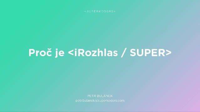Proč je <iRozhlas / SUPER>