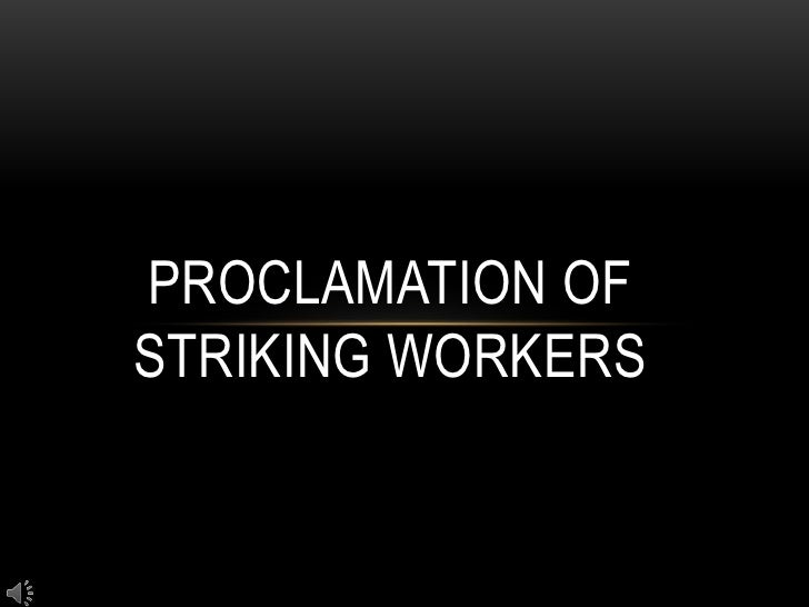 Proclamation of striking workers