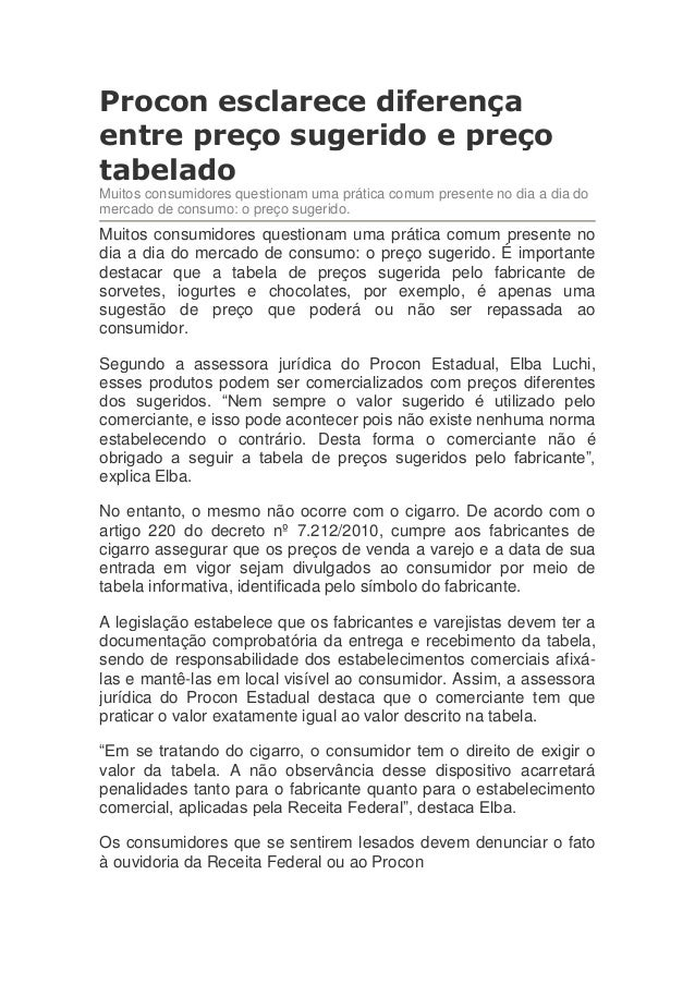 Procon esclarece diferençaentre preço sugerido e preçotabeladoMuitos consumidores questionam uma prática comum presente no...