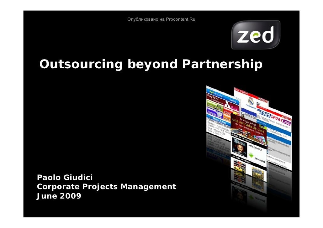 Опубликовано на Procontent.Ru     Outsourcing beyond Partnership     Paolo Giudici Corporate Projects Management June 2009