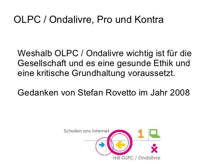 OLPC / Ondalivre, Pro und Kontra Weshalb OLPC / Ondalivre wichtig ist für die Gesellschaft und es eine gesunde Ethik und e...