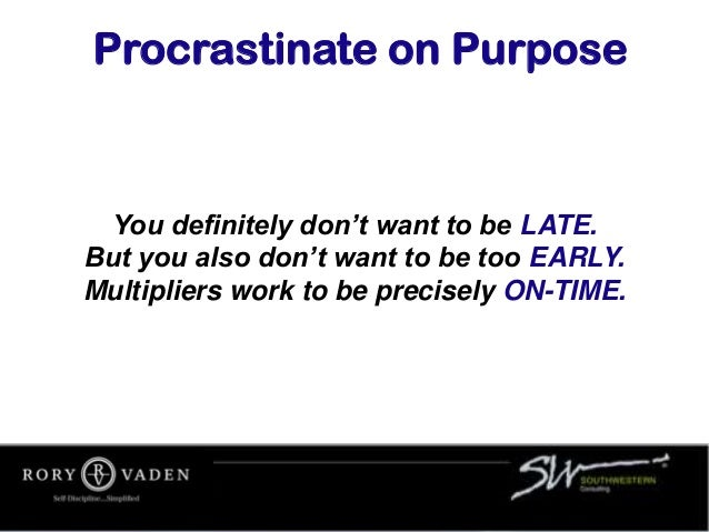 You definitely don't want to be LATE. But you also don't want to be too EARLY. Multipliers work to be precisely ON-TIME. P...