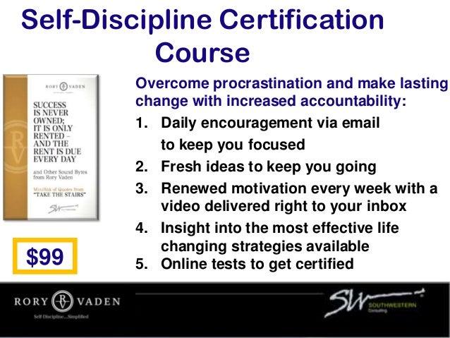 Self-Discipline Certification Course Overcome procrastination and make lasting change with increased accountability: 1. Da...