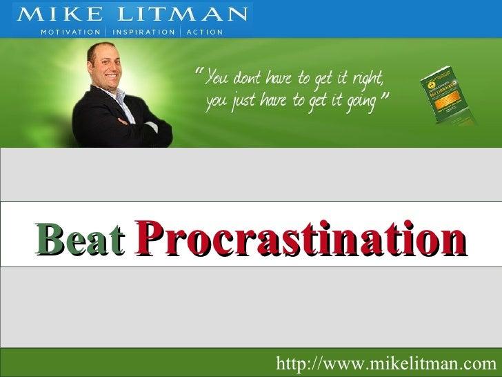 Beat   Procrastination http://www.mikelitman.com