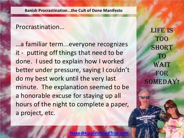 Banish Procrastination...the Cult of Done ManifestoProcrastination…                                          Life is      ...