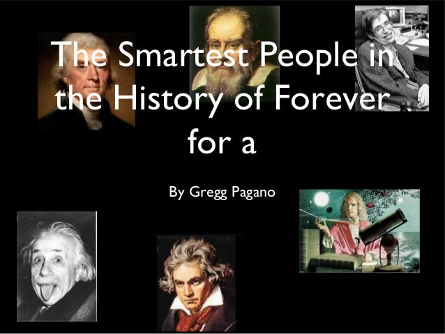 The Smartest People inthe History of Foreverfor aBy Gregg Pagano