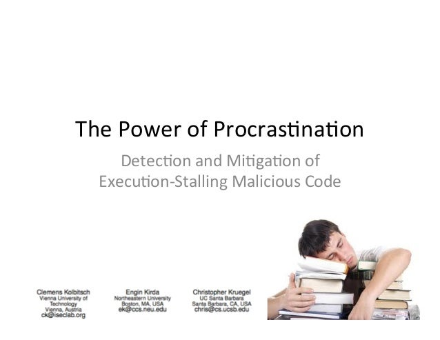 The Power of Procras-na-on       Detec-on and Mi-ga-on of    Execu-on-‐Stalling Malicious Code