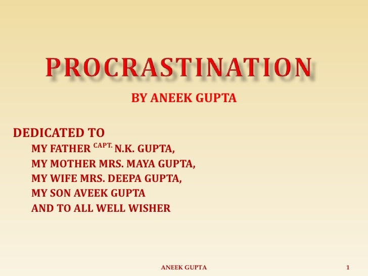 BY ANEEK GUPTA  DEDICATED TO   MY FATHER CAPT. N.K. GUPTA,   MY MOTHER MRS. MAYA GUPTA,   MY WIFE MRS. DEEPA GUPTA,   MY S...