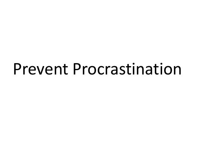 Prevent Procrastination