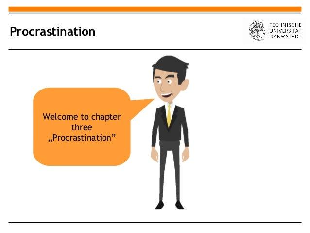 "Procrastination     Welcome to chapter            three      ""Procrastination"""