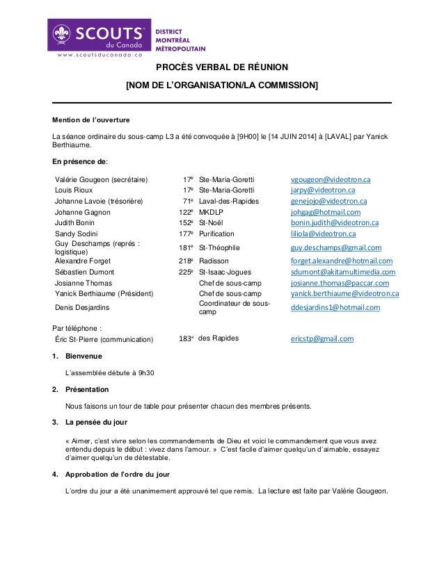 PROCÈS VERBAL DE RÉUNION [NOM DE L'ORGANISATION/LA COMMISSION] Mention de l'ouverture La séance ordinaire du sous-camp L3 ...
