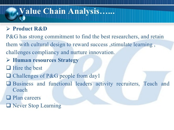 value chain analysis of procter and We will write a custom essay sample on procter & gamble resources, capabilities and competitive advantage specifically for you for only $1638 $139/page.