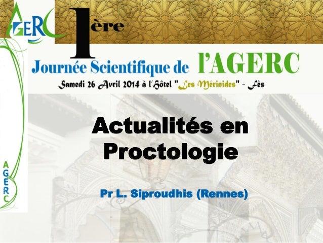Actualités en Proctologie  Pr L. Siproudhis (Rennes)