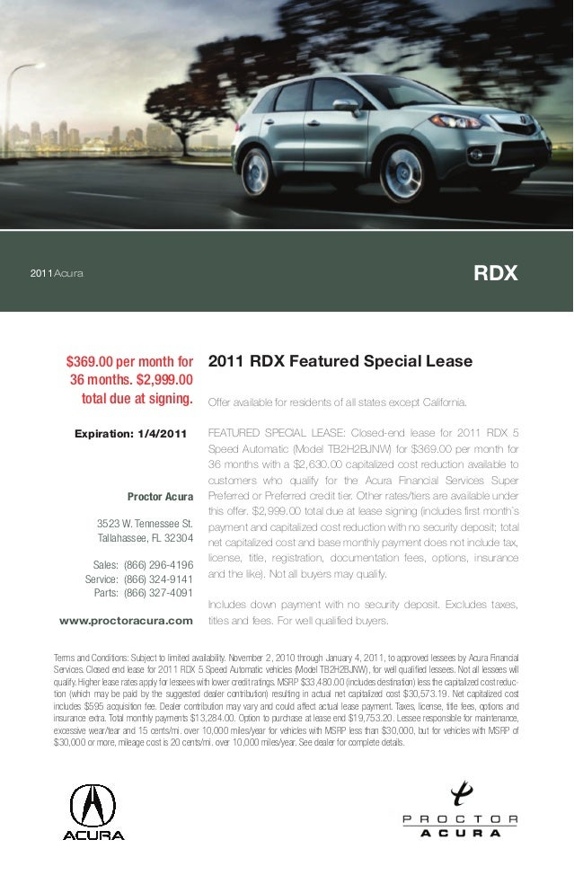 2011Acura RDX $369.00 per month for 36 months. $2,999.00 total due at signing. 2011 RDX Featured Special Lease Offer avail...