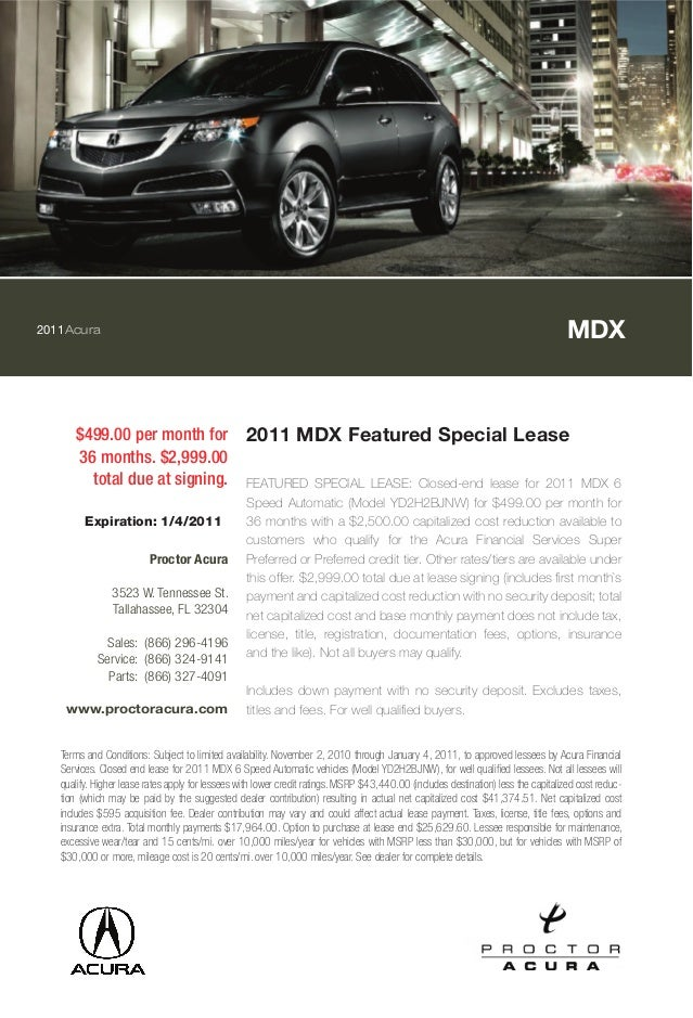 2011Acura MDX $499.00 per month for 36 months. $2,999.00 total due at signing. 2011 MDX Featured Special Lease FEATURED SP...