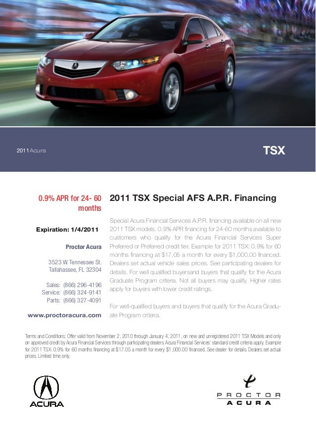 2011Acura TSX 0.9% APR for 24- 60 months 2011 TSX Special AFS A.P.R. Financing Special Acura Financial Services A.P.R. fin...