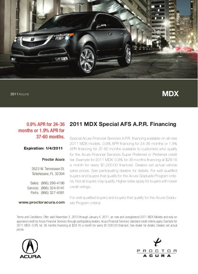 2011Acura MDX 0.9% APR for 24-36 months or 1.9% APR for 37-60 months. 2011 MDX Special AFS A.P.R. Financing Special Acura ...